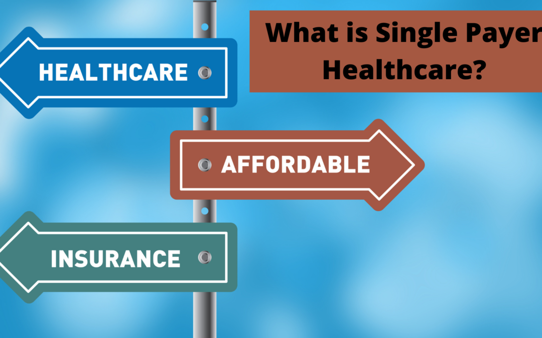 What is Single Payer Healthcare?