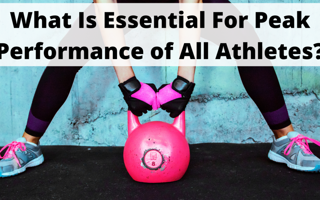 What Is Essential to Achieve Peak Performance for All Athletes?